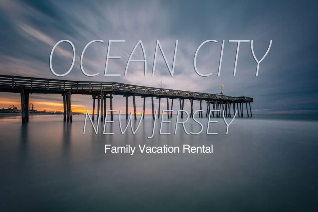 Family Vacation Rental - Ocean City, New Jersey